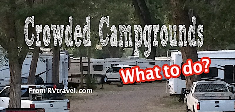 Campground Crowding: Thousand Trails? More like zero trails!
