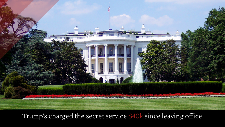 Trump's charged the secret service $40k since leaving office