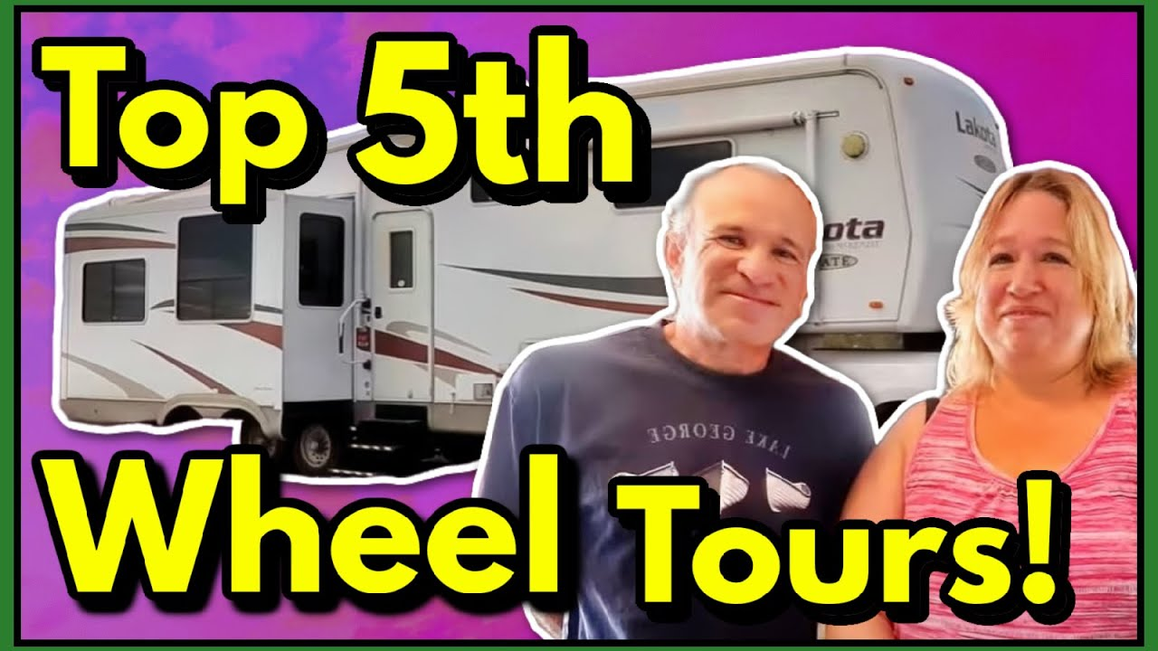 Top 5th Wheels Tours Best of Fifth Wheel Camper Tours! - OPEN HOUSE SERIES!